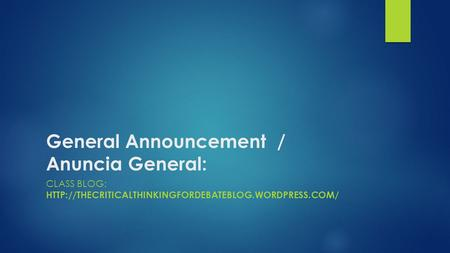 General Announcement / Anuncia General: CLASS BLOG: