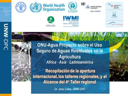 "1 Safe Use of Wastewater In Agriculture 1st Regional Workshop for Francophone Africa 18-19 February 2012 Palais de Congr'es, Room ""Fez"" ONU-Agua Proyecto."