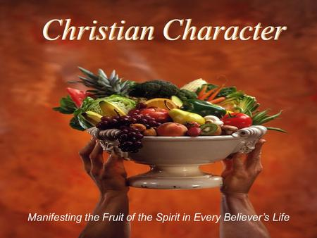 PazEdificando Caracter1 Christian Character Manifesting the Fruit of the Spirit in Every Believer's Life.