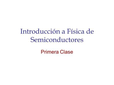 Introducción a Física de Semiconductores