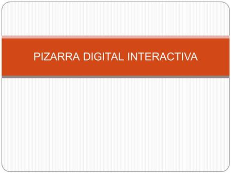 PIZARRA DIGITAL INTERACTIVA
