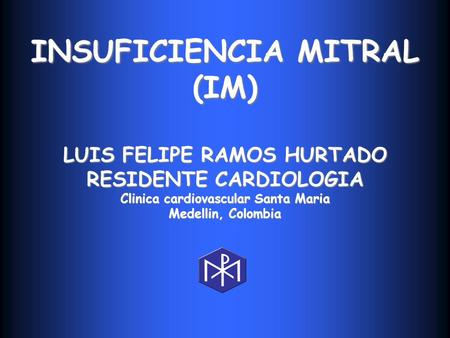 INSUFICIENCIA MITRAL (IM)