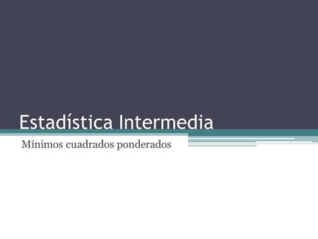 Estadística Intermedia