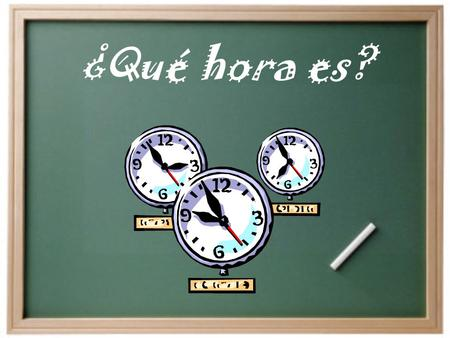 ¿Qué hora es? ¿Cómo decimos la hora en español? In order to tell time on a clock we use the verb SER (to be) To express what time it is at the hour:
