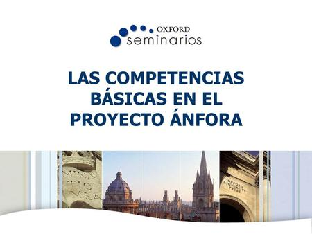OXFORD UNIVERSITY PRESS LAS COMPETENCIAS BÁSICAS EN EL PROYECTO ÁNFORA.