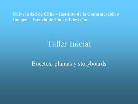 Bocetos, plantas y storyboards