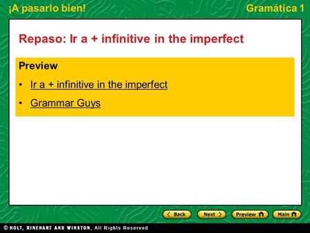 ¡A pasarlo bien!Gramática 1 Repaso: Ir a + infinitive in the imperfect Preview Ir a + infinitive in the imperfect Grammar Guys.