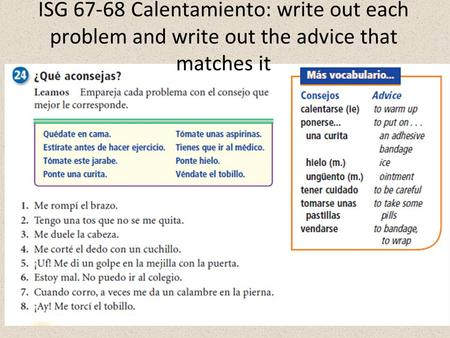 ISG 67-68 Calentamiento: write out each problem and write out the advice that matches it.