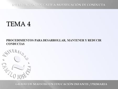 TEMA 4 INTERVENCIÓN EDUCATIVA: MODIFICACIÓN DE CONDUCTA
