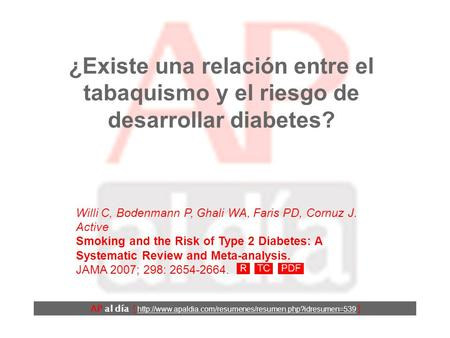 ¿Existe una relación entre el tabaquismo y el riesgo de desarrollar diabetes? Willi C, Bodenmann P, Ghali WA, Faris PD, Cornuz J. Active Smoking and the.