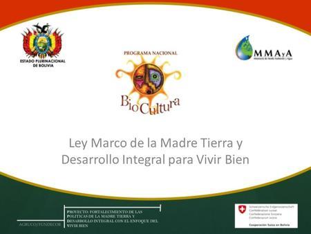 Ley Marco De La Madre Tierra Y Desarrollo Integral Para
