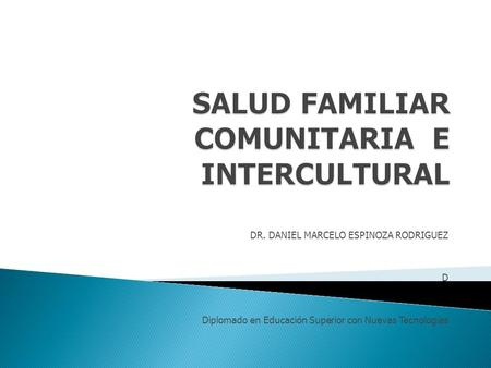 SALUD FAMILIAR COMUNITARIA E INTERCULTURAL