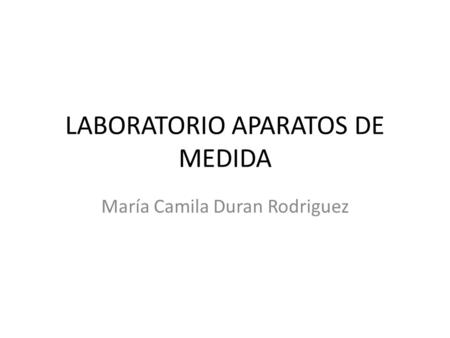 LABORATORIO APARATOS DE MEDIDA