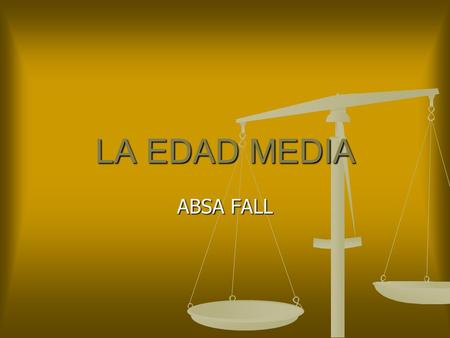 LA EDAD MEDIA ABSA FALL.