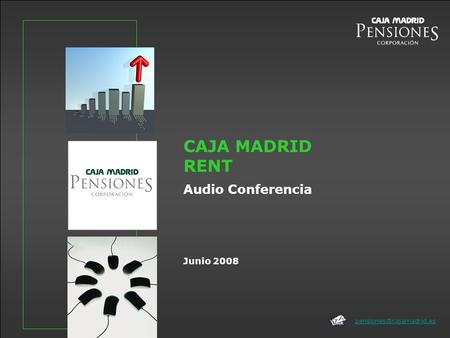 Junio 2008 CAJA MADRID RENT Audio Conferencia.
