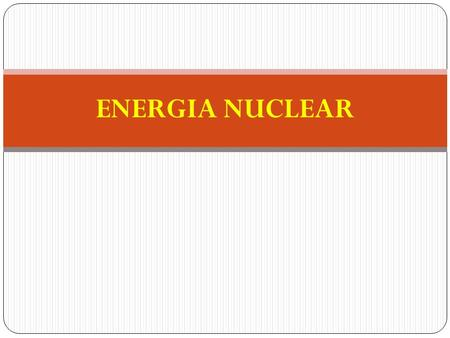 ENERGIA NUCLEAR.