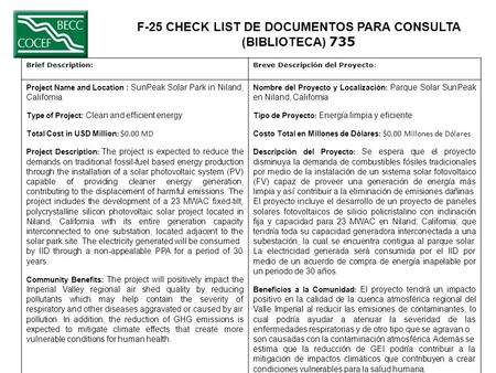 F-25 CHECK LIST DE DOCUMENTOS PARA CONSULTA (BIBLIOTECA) 735 Brief Description:Breve Descripción del Proyecto: Project Name and Location : SunPeak Solar.