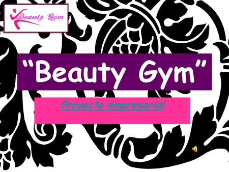 """Beauty Gym"" Proyecto empresarial."