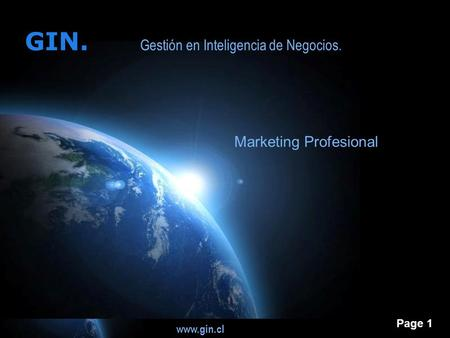 Page 1 GIN. Gestión en Inteligencia de Negocios. www.gin.cl Marketing Profesional.