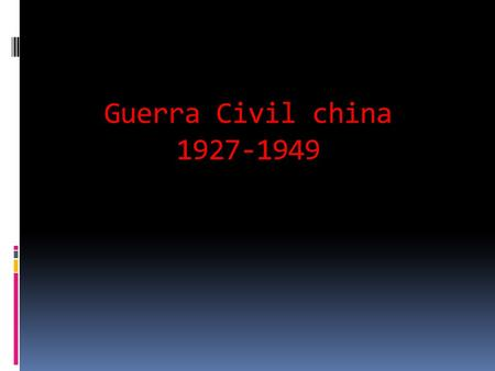 Guerra Civil china 1927-1949.