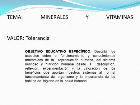 TEMA: MINERALES Y VITAMINAS . VALOR: Tolerancia