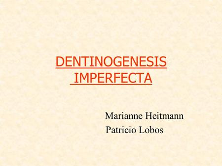DENTINOGENESIS IMPERFECTA