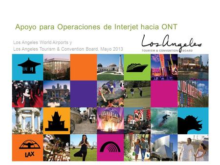 Los Angeles World Airports y Los Angeles Tourism & Convention Board, Mayo 2013 Apoyo para Operaciones de Interjet hacia ONT.