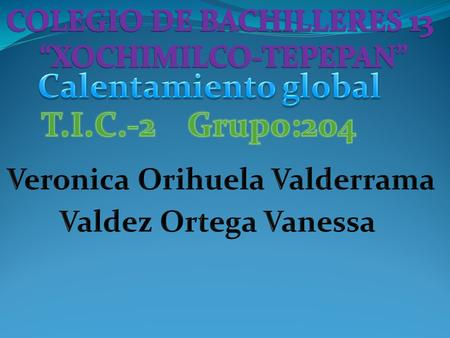 Calentamiento global T.I.C.-2 Grupo:204