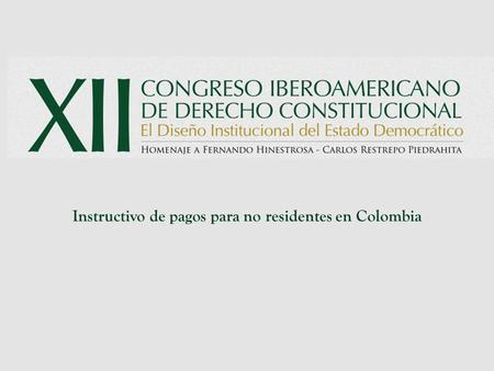 Instructivo de pagos para no residentes en Colombia.