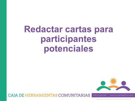 Copyright © 2014 by The University of Kansas Redactar cartas para participantes potenciales.