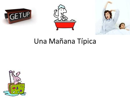 Una Mañana Típica Title Slide for begining.