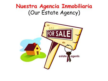 Nuestra Agencia Inmobiliaria (Our Estate Agency) D.T.C.