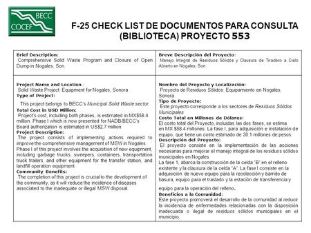 F-25 CHECK LIST DE DOCUMENTOS PARA CONSULTA (BIBLIOTECA) PROYECTO 553 Brief Description: Comprehensive Solid Waste Program and Closure of Open Dump in.