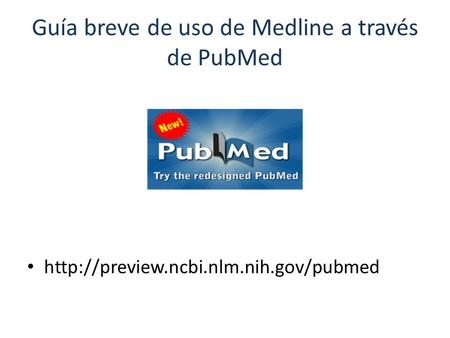 Guía breve de uso de Medline a través de PubMed
