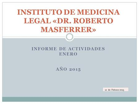 INSTITUTO DE MEDICINA LEGAL «DR. ROBERTO MASFERRER»
