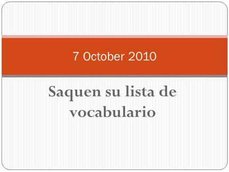 Saquen su lista de vocabulario 7 October 2010. ¿Cuál verbo reflexivo es?