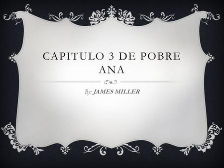 CAPITULO 3 DE POBRE ANA By: JAMES MILLER.  Su familia la acompana al aeropuerto de Los Angeles.  Her family accompanies the airport in Los Angeles.