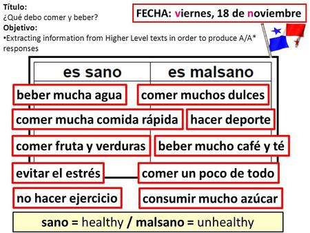 Título: ¿Qué debo comer y beber? Objetivo: Extracting information from Higher Level texts in order to produce A/A* responses sano = healthy / malsano =