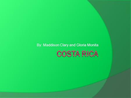 By: Maddison Clary and Gloria Monita