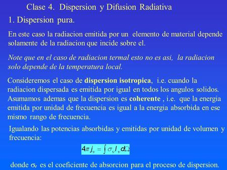 Clase 4. Dispersion y Difusion Radiativa 1. Dispersion pura.
