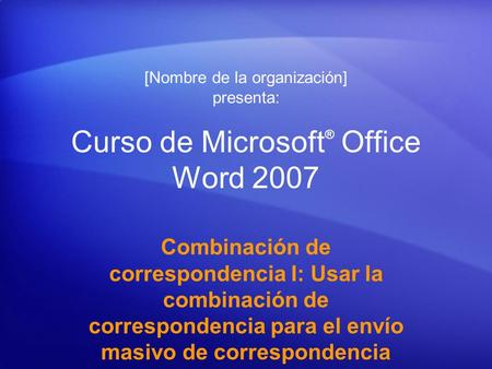 Curso de Microsoft® Office Word 2007
