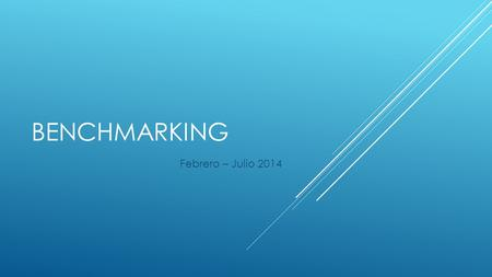 BENCHMARKING Febrero – Julio 2014.