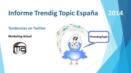 Informe Trendig Topic España 2014 Tendencias en Twitter Marketing Actual.