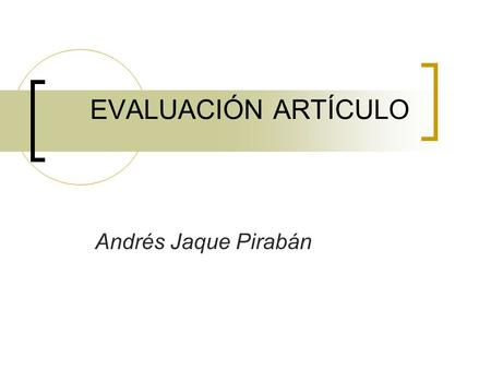 EVALUACIÓN ARTÍCULO Andrés Jaque Pirabán. A Branch-and-price Algorithm for the Capacitated Vehicle Routing Problem with Stochastic Demands Christian H.