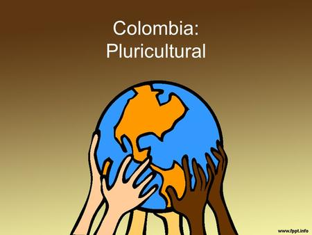 Colombia: Pluricultural