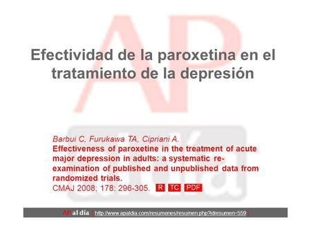 Efectividad de la paroxetina en el tratamiento de la depresión Barbui C, Furukawa TA, Cipriani A. Effectiveness of paroxetine in the treatment of acute.