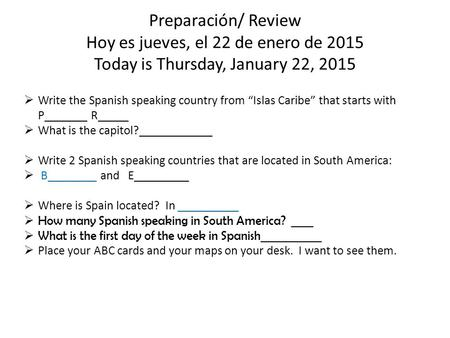 "Preparación/ Review Hoy es jueves, el 22 de enero de 2015 Today is Thursday, January 22, 2015  Write the Spanish speaking country from ""Islas Caribe"""