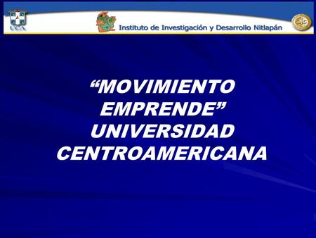 """MOVIMIENTO EMPRENDE"" UNIVERSIDAD CENTROAMERICANA."