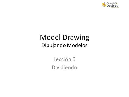 Model Drawing Dibujando Modelos Lección 6 Dividiendo.