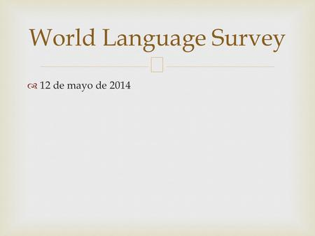 World Language Survey 12 de mayo de 2014.